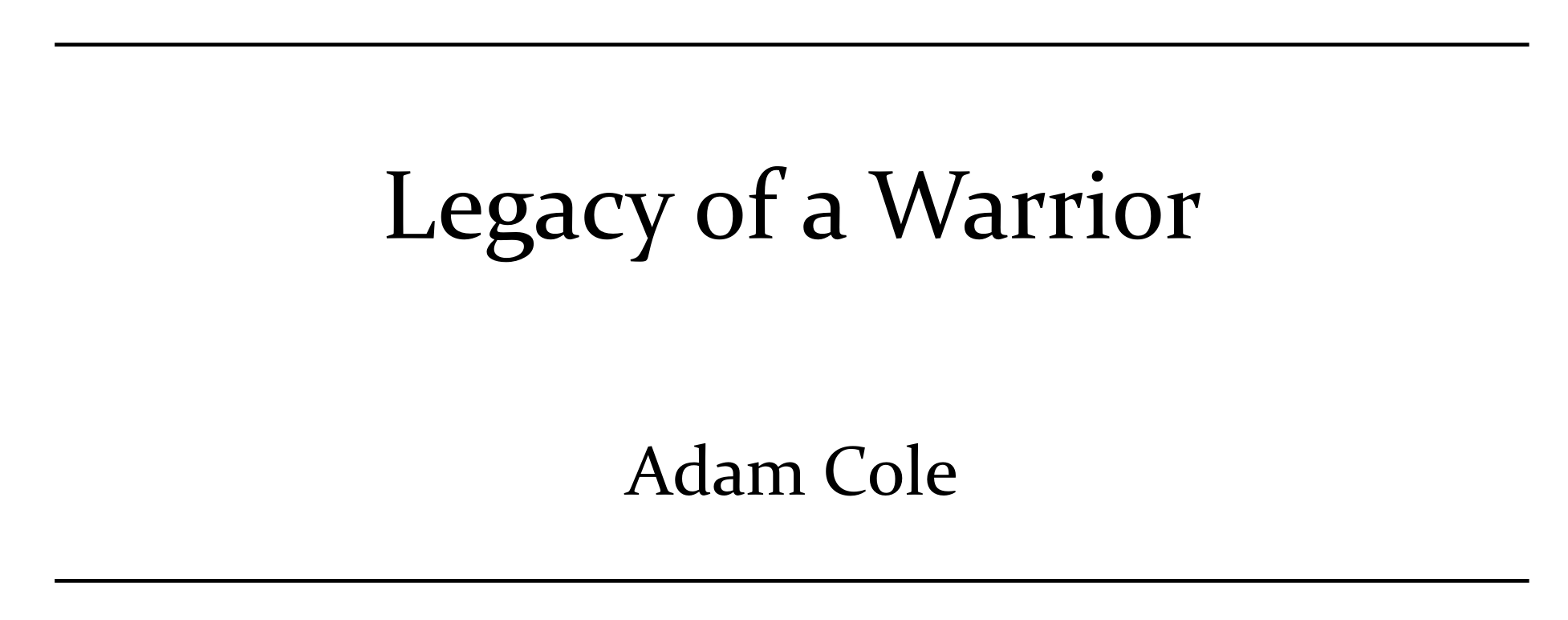Legacy of a Warrior