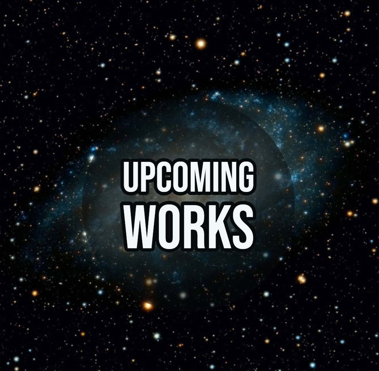 Upcoming Works